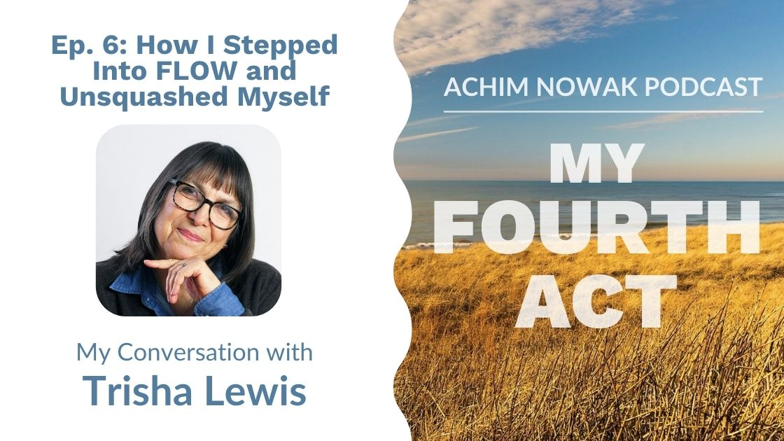 Ep. 6 | Trisha Lewis |  How I Stepped Into FLOW and Unsquashed Myself