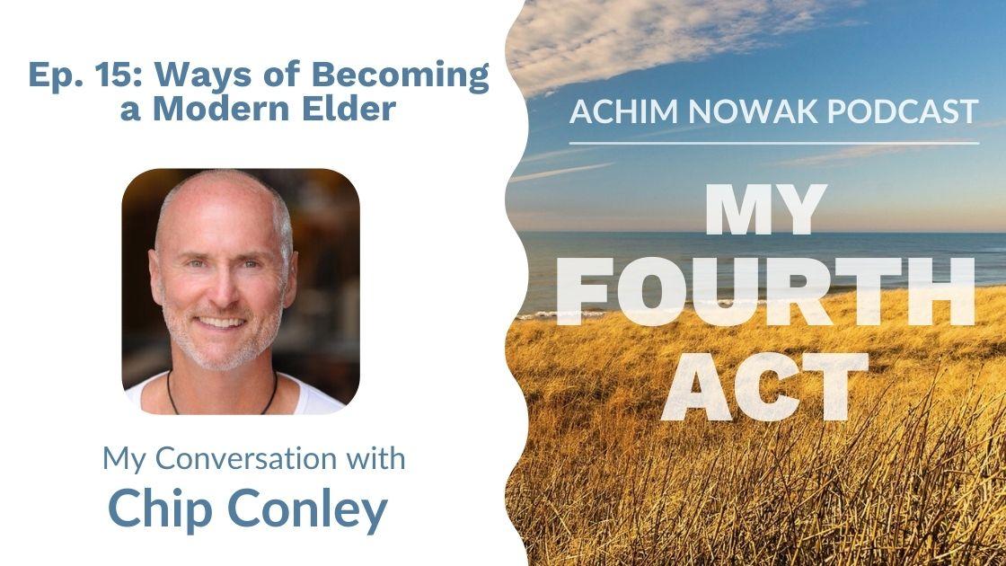 Ep. 15 | Chip Conley | Ways of Becoming a Modern Elder