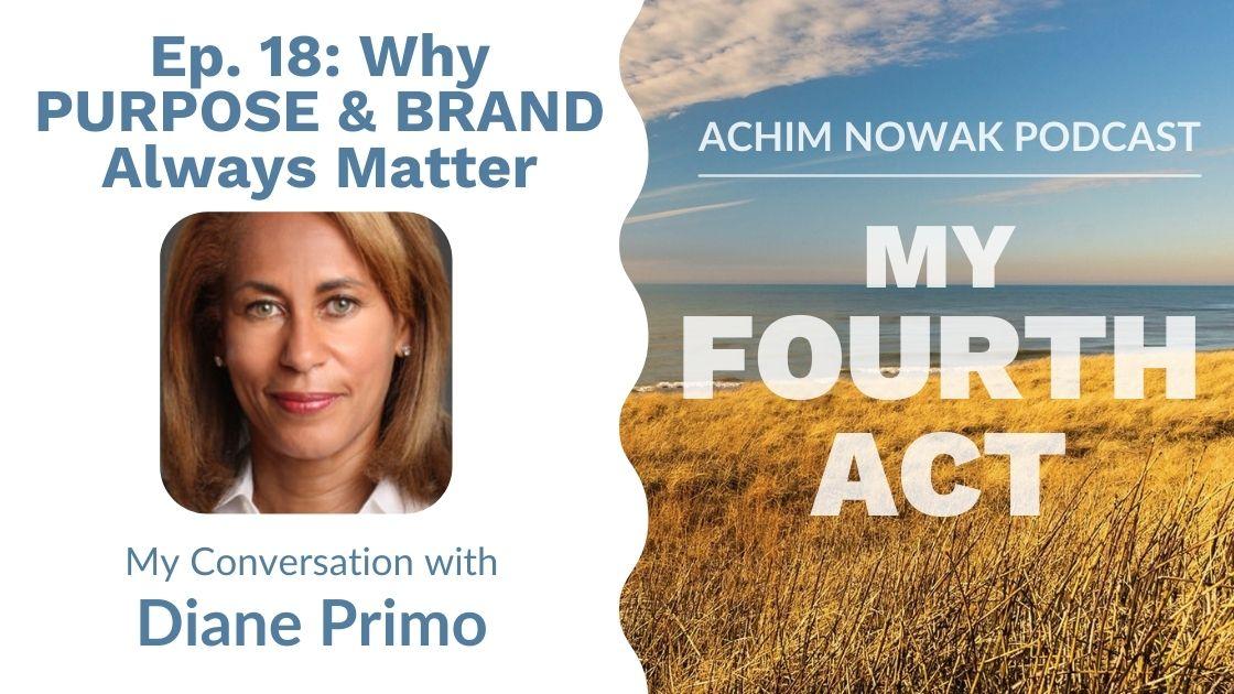 Ep. 18 | Diane Primo | Why PURPOSE & BRAND Always Matter
