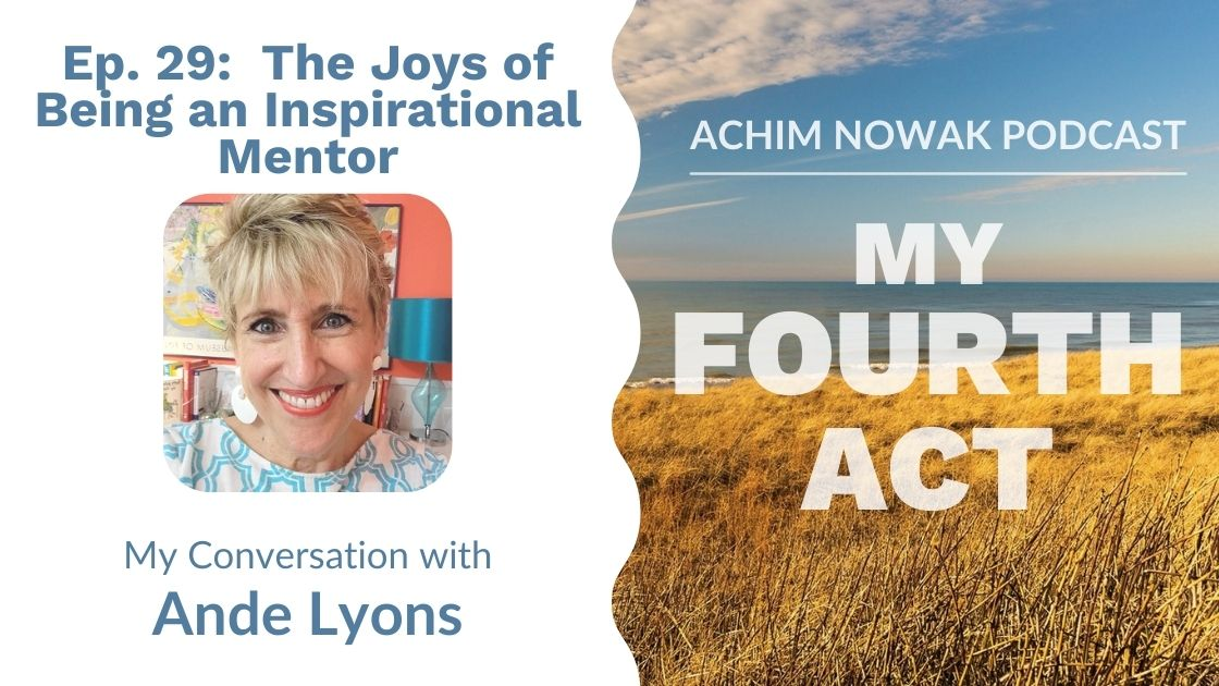 Ep. 29 | Ande Lyons | The Joys of Being and Inspirational Mentor